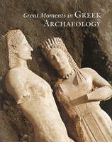 """Great Moments in Greek Archaeology"" by . Petrakos"