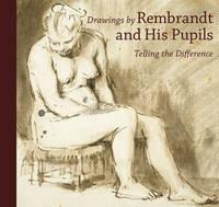 """""""Drawings by Rembrandt and His Pupils - Telling the  Difference"""" by Holm Bevers"""