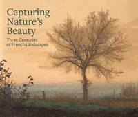 """Capturing Nature's Beauty - Three Centuries of French Landscapes"" by Edouard Kopp"