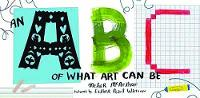 """An ABC of What Art Can Be"" by Meher McArthur"