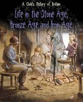 Jacket image for Life in the Stone Age, Bronze Age and Iron Age