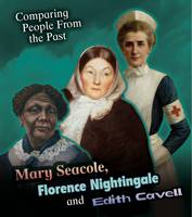 Jacket image for Mary Seacole, Florence Nightingale and Edith Cavell