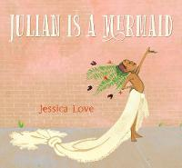 Jacket image for Julian Is a Mermaid