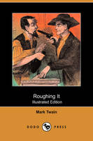 Jacket image for Roughing It (Illustrated Edition) (Dodo Press)