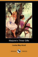 Jacket image for Marjorie's Three Gifts (Dodo Press)