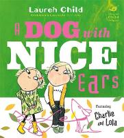 Jacket image for Charlie and Lola: A Dog With Nice Ears
