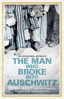 Jacket image for The Man who Broke into Auschwitz