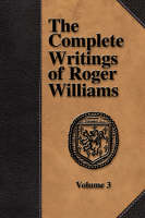 Jacket image for The Complete Writings of Roger Williams - Volume 3