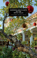 """Gardens and Plants of the Getty Villa"" by Patrick Bowe"