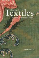 """""""Looking at Textiles - A Guide to Technical Terms"""" by Elena Phipps"""