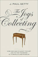 """""""Joys of Collecting"""" by J. Paul Getty"""