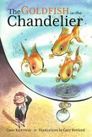 """The Goldfish in the Chandelier"" by Casie Kesterson"