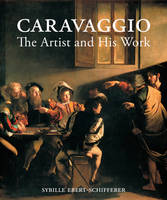 """Caravaggio - The Artist and His Work"" by . Ebert-schiffere"