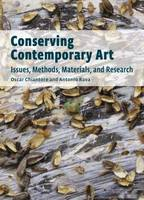 """Conserving Contemporary Art - Issues, Methods, Materials, and Research"" by Oscar Chiantore"