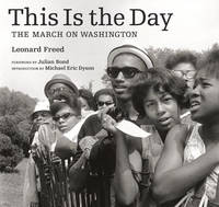 """This is the Day - The March on Washington"" by Leonard Freed"