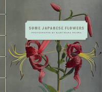 """Some Japanese Flowers - Photographs by Kazumasa Ogawa"" by Kazumasa Ogawa"
