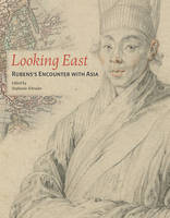 """Looking East - Rubens Encounter with Asia"" by Stephanie Schrader"