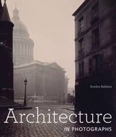 """Architecture in Photographs"" by Gordon Baldwin"