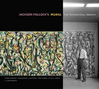 """""""Jackson Pollock's Mural - The Transitional Moment"""" by Yvonne Szafran"""