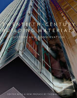 """""""Twentieth-Century Building Materials - History and  Conservation"""" by Thomas C. Jester"""