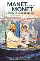 """Manet Paints Monet - A Summer in Argenteuil"" by Willibald Sauerlander"