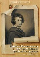 """Historical Perspectives in the Conservation of Works of Art on Paper"" by Margaret Holben Ellis"