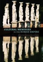"""Cultural Memories in the Roman Empire"" by Karl Galinsky"