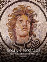 """Roman Mosaics in the J.Paul Getty Mueseum"" by Alexis Belis"