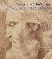 """The Learned Draftsman - Edme Bouchardon"" by Edouard Kopp"