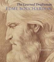 """The Learned Draftsman - Edme Bouchardon"" by Edouard Kopp"
