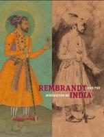 """""""Rembrandt and the Inspiration of India"""" by Stephanie Schrader"""