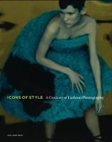 """""""Icons of Style - A Century of Fashion Photography"""" by Paul Martineau"""