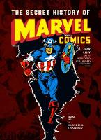Jacket image for The Secret History of Marvel Comics