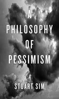 Jacket Image For A Philosophy of Pessimism