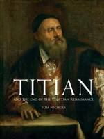 Jacket Image For Titian and the End of the Venetian Renaissance