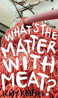 Jacket Image For What's the Matter with Meat?