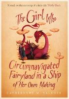 Jacket image for The Girl Who Circumnavigated Fairyland in a Ship of Her Own Making