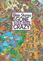 Jacket image for Bible Stories Gone Even More Crazy!