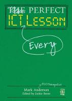 Jacket image for The Perfect ICT Every Lesson