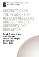 Jacket image for Understanding the Relationship Between Networks and Technology, Creativity and Innovation