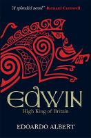 Jacket image for Edwin: High King of Britain by Edoardo Albert (author)