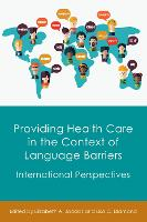 jacket Image for Providing Health Care in the Context of Language Barriers