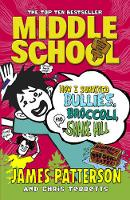 Jacket image for Middle School: How I Survived Bullies, Broccoli, and Snake Hill