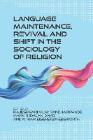 jacket Image for Language Maintenance, Revival and Shift in the Sociology of Religion