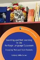jacket Image for Learning and Not Learning in the Heritage Language Classroom