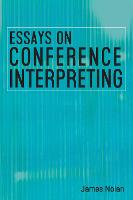 jacket Image for Essays on Conference Interpreting