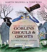 Jacket image for The Orchard Book of Goblins, Ghouls and Ghosts and Other Magical Stories