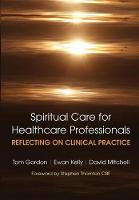 Jacket image for Reflecting on Clinical Practice Spiritual Care for Healthcare Professionals