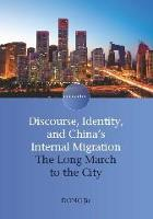jacket Image for Discourse, Identity, and China's Internal Migration