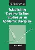 jacket Image for Establishing Creative Writing Studies as an Academic Discipline